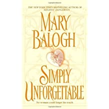 Simply Unforgettable by Mary Balogh (July 25,2006)