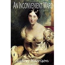 An Inconvenient Ward (The Inconvenient Trilogy) (Volume 1) by Audrey Harrison (2015-08-12)