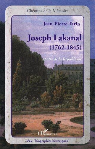 Lire en ligne Joseph Lakanal (1762-1845): Apôtre de la République epub, pdf