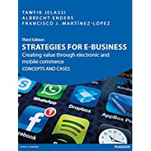 Strategies for e-Business: Creating value through electronic and mobile commerce CONCEPTS AND CASES