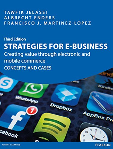 strategies-for-e-business-creating-value-through-electronic-and-mobile-commerce-concepts-and-cases