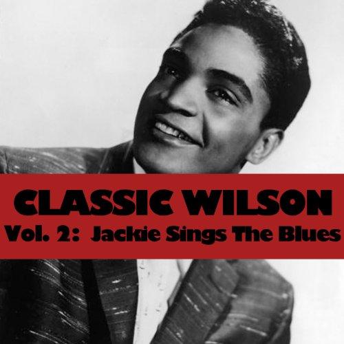 Classic Wilson, Vol. 2: Jackie...