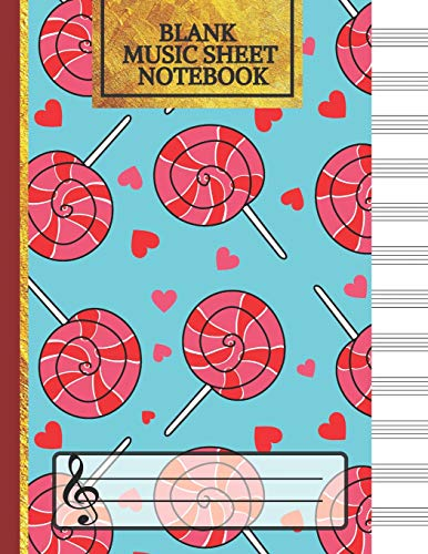 Blank Music Sheet Notebook: Cute Hearts & Lolly Songwriting Journal: Lined/Ruled Paper And Staff (12 Staves) Manuscript Paper For Notes, Lyrics And Music. For Musicians, Music Lovers & Students
