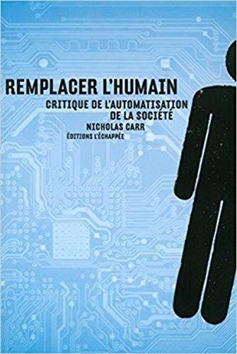 Remplacer l'humain : Critique de l'automatisation de la société