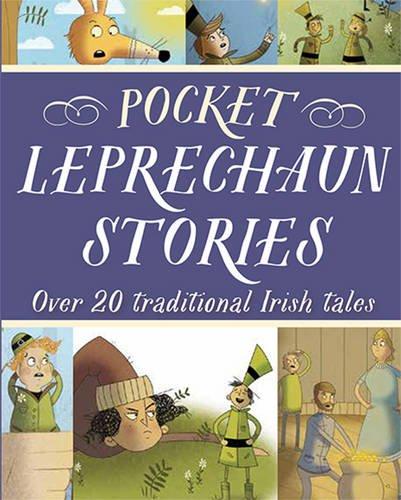 Pocket Leprechaun Stories: Over 20 traditional Irish tales