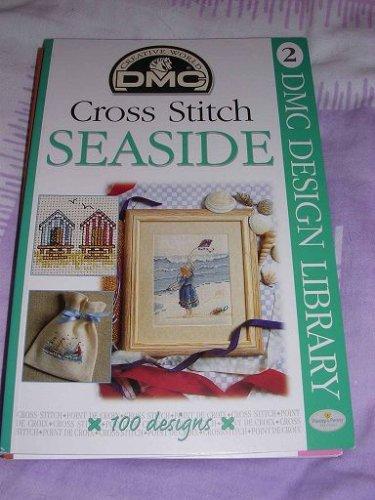 DMC Cross Stitch Seaside - 100 designs (DMC Design Library) -