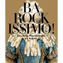 Barockissimo ! : Les Arts Florissants en scène