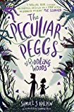 The Peculiar Peggs of Riddling Woods by Samuel J. Haplin