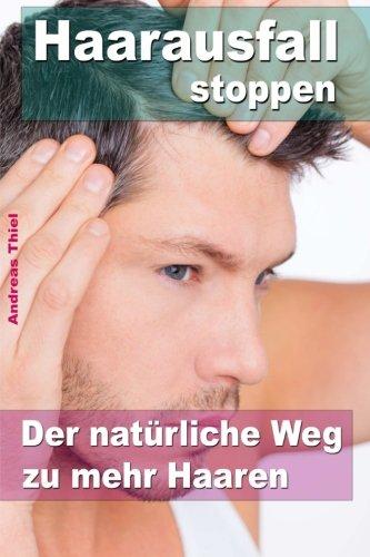 Haarausfall stoppen ?  Der natürliche Weg zu mehr Haaren