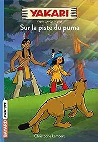Sur la piste du puma (Yakari) par Christophe Lambert