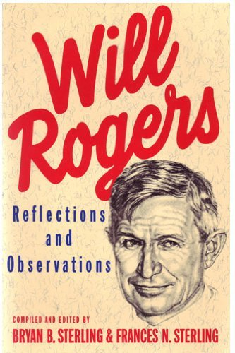 Will Rogers: Reflections And Observations by Will Rogers (1982-08-01)