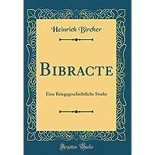Bibracte: Eine Kriegsgeschichtliche Studie (Classic Reprint)