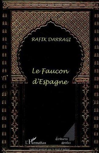 Le Faucon d'Espagne par Rafik Darragi