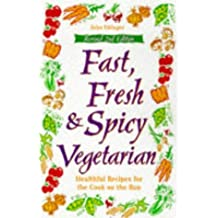 Fast, Fresh & Spicy Vegetarian : Healthful Recipes for the Cook on the Run by John Ettinger (1998-09-01)