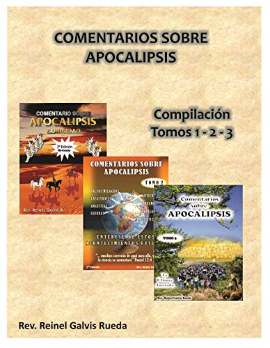 Comentarios sobre Apocalipsis Compilación Tomos 1-2-3