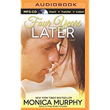 Four Years Later by Monica Murphy (2014-12-30)