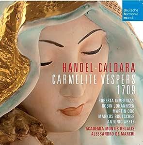 Haendel - Caldara: Carmelite Vesper 1709