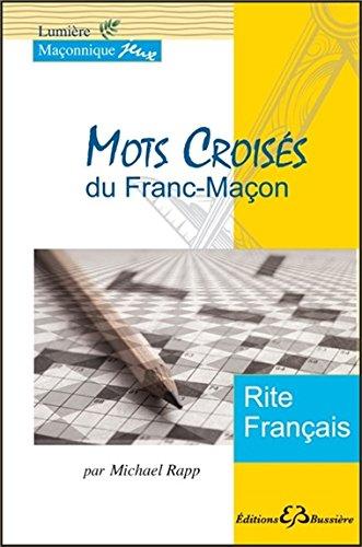 Mots Croisés du Franc-Maçon - Rite Français par Michael Rapp