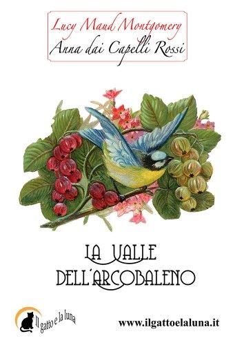 La Valle dell'Arcobaleno (Anna dai Capelli Rossi Vol. 7)