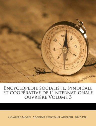 Encyclopédie socialiste, syndicale et coopérative de l'Internationale ouvrière Volume 3