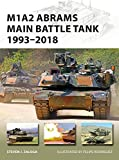 M1A2 Abrams Main Battle Tank 1993-2018 (New Vanguard, Band 268)