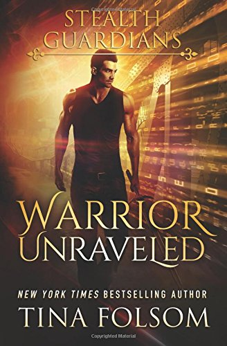 Warrior Unraveled (Stealth Guardians #3)