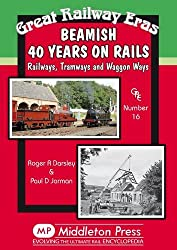 Beamish 40 Years on Rails: Railways, Tramways, Wagon Ways (Great Railway Eras)