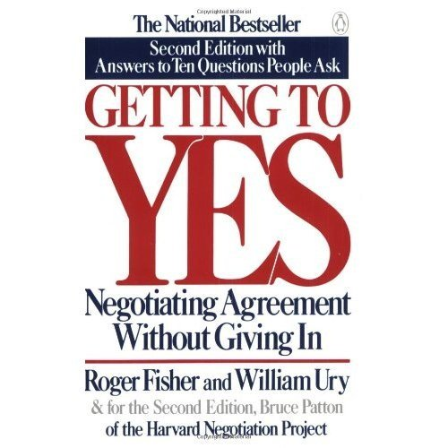 [(Getting To Yes: Negotiating An Agreement Without Giving In)] [ By (author) Roger Fisher, By (author) William Ury ] [July, 2012]