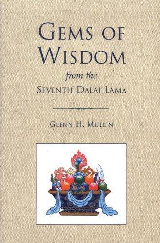 Gems of Wisdom from the Seventh Dalai Lama (Tibetan Buddhist Philosophy) by Glenn H. Mullin (1999-09-01)