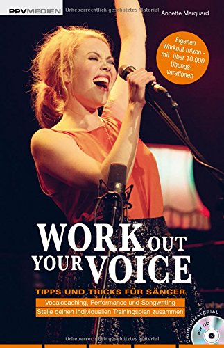 Work Out Your Voice: Tipps und Tricks für Sänger und Songwriter (Wie Texte Zu Schreiben)