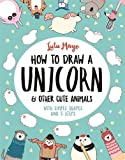 How to Draw a Unicorn and Other Cute Animals: With simple shapes and 5 steps