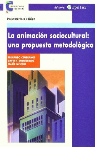 La animación sociocultural: Una propuesta metodológica (Promoción cultural)