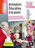 Les nouveaux cahiers - ANIMATION EDUCATION A LA SANTE 2de-1re-Tle BAC PRO ASSP - Éd. 2018 - Manuel