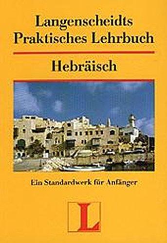 Langenscheidts Praktisches Lehrbuch Hebräisch: Ein Standardwerk für Anfänger