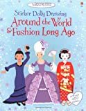 Around the World and Fashion Long Ago (Usborne Sticker Dolly Dressing): 750 stickers