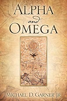 Alpha and Omega (English Edition) di [Garner Jr, Michael D.]
