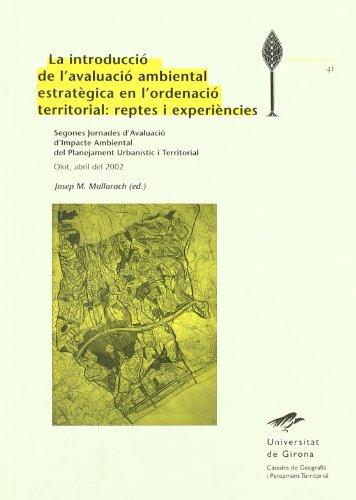 La introducció a l'avaluació ambiental estratègica en l'ordenació territorial: reptes i experiències: Segones Jornades d'Avaluació de l'Impacte Olot, abril del 2002 (Diversitas)