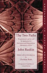 The Two Paths (Prospects in Visual Rhetoric) by John Ruskin (2004-03-12)