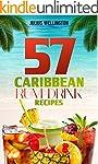 57 Caribbean Rum Drink Recipes: Yummy...