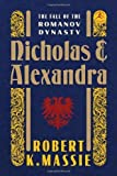 Nicholas and Alexandra (Modern Library) by Robert K. Massie (2012-09-18)