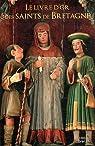 Le livre d'or des Saints de Bretagne par Chardronnet