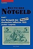 Deutsches Notgeld. Band 7+8: Das Notgeld der deutschen Inflation 1923. Reprint - Arnold Keller