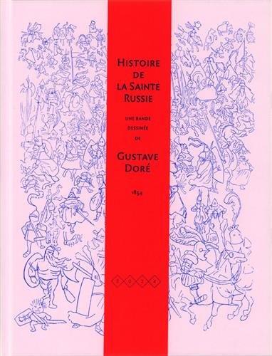Histoire de la Sainte Russie : Pittoresque, dramatique et caricaturale