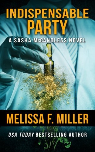 Indispensable Party (Sasha McCandless Legal Thriller) (Volume 4) by Melissa F. Miller (2013-03-13)