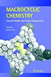 Macrocyclic Chemistry: Current Trends and Future Perspectives