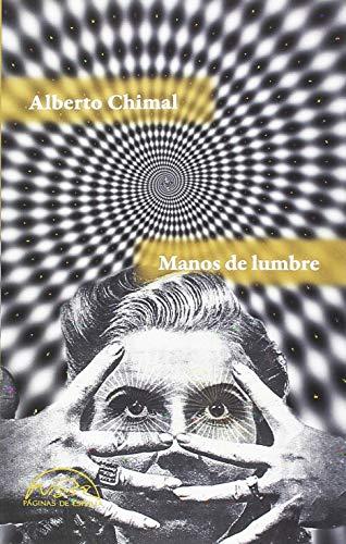 Manos de lumbre (Voces / Literatura) por Alberto Chimal
