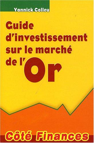 Guide d'investissement sur le marché par Yannick Colleu