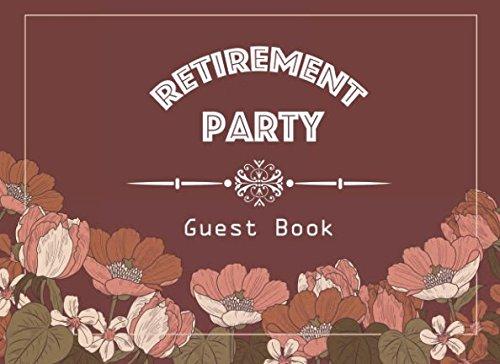 Retirement Party Guest Book: Retirement Parties Guest Book (Message Book, Band 1) (Retirement Für Dekorationen Party)