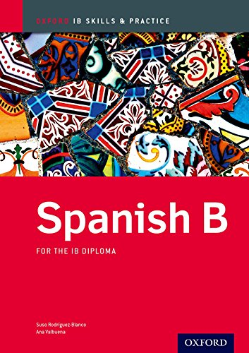 Spanish B Skills and Practice: Oxford IB Diploma Programme (Ib Skills and Practice)