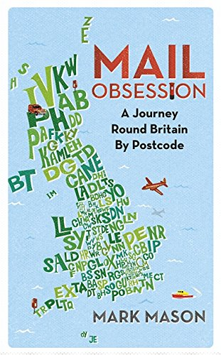 Mail Obsession: A Journey Round Britain by Postcode por Mark Mason
